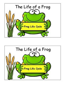 Frog Life Cycle Emergent Reader and Cut and Paste Activities Reader