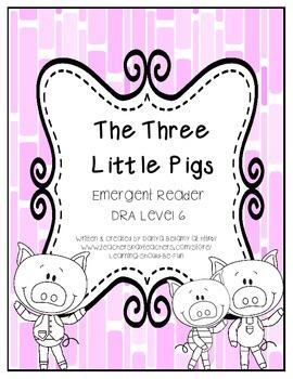 Emergent Reader: The Three Little Pigs - DRA Level 6