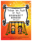 Emergent Reader:  Things I Push or Pull (DRA Level 4)