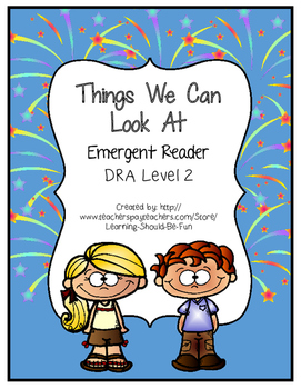 Emergent Reader:  Things We  Can Look At  (DRA Level 2)