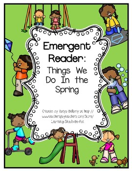 Emergent Reader:  Things We Do in the Spring