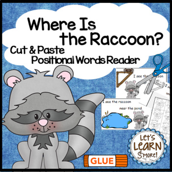 Raccoon Emergent Reader, Positional Words, Cut and Paste Activities Reader