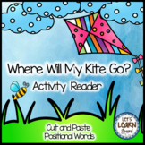 Spring Activities Kites Positional Word, Cut & Paste Reader (Distance Learning)