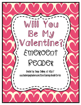 Emergent Reader:  Will You Be My Valentine?