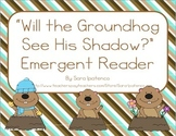 """Emergent Easy Reader: """"Will the Groundhog See His Shadow?"""""""