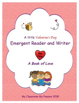Valentine's Day Emergent Reader and Writer. A Book of Love.