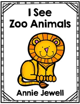 Emergent Reader for Beginning Readers – I See Zoo  Animals