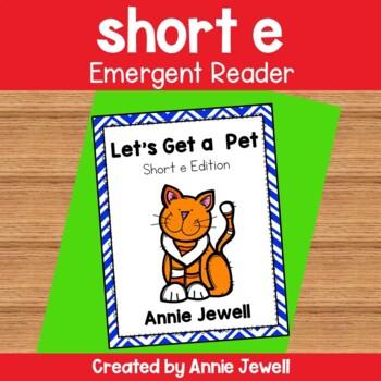 Emergent Reader for Beginning Readers- Short e Emergent Reader- Let's Get a Pet