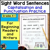 SIGHT WORD SENTENCES Punctuation and Capitalization for Emergent Readers