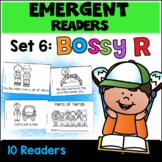 Emergent Readers: Set 6 - Bossy R Books