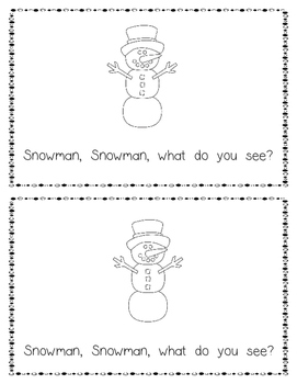 Emergent Reader:  Snowman, Snowman, What Do You See?