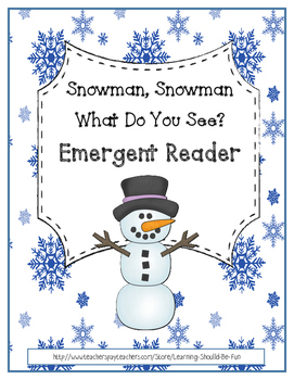Emergent Readers:  Snowman, Snowman, What Do You See?