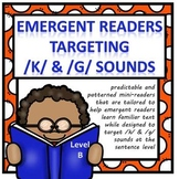 Level B Emergent Readers Targeting K and G Articulation