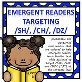 Level B Emergent Readers Targeting SH CH J Articulation