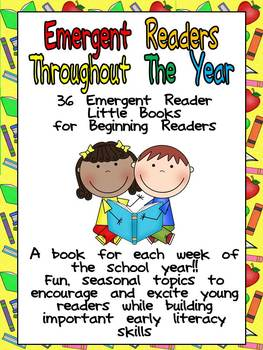 Emergent Readers Throughout the Year- A Book for Each Week- Kindergarten