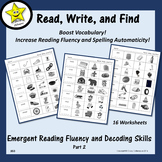 Emergent Reading Fluency and Decoding Skills, Part 2 (Read, Write, Find)