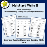 Emergent Reading Fluency and Decoding Skills, Part 4 (Match and Write)