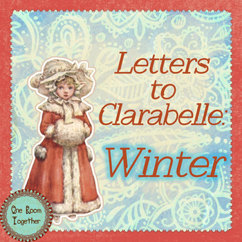 Emergent Writers Send Letters to Family (Winter Theme):  Letters to Clarabelle