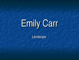 Emily Carr Artist Preview