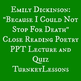 "Emily Dickinson ""Because I Could Not Stop For Death"" PowerPoint and Quiz"