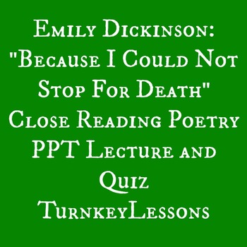 """Emily Dickinson """"Because I Could Not Stop For Death"""" PowerPoint and Quiz"""