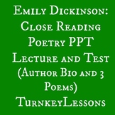 Emily Dickinson Close Reading PPT and Test (3 poems and Author Bio)