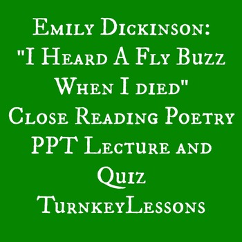 "Emily Dickinson ""I heard a fly Buzz When I Died"" PowerPoint and Quiz"