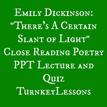 """Emily Dickinson """"There's a Certain Slant of Light"""" PowerPoint and Quiz"""