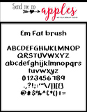 Em Fat Brush {Emily Font} - Commercial Use Personal Use OK