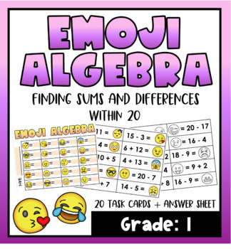 Emoji Algebra- Grade 1 (Finding Sums & Differences within 20)