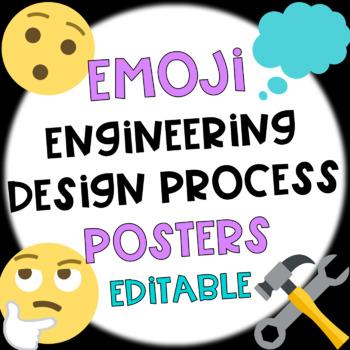 Emoji Engineering Design Process Posters Editable