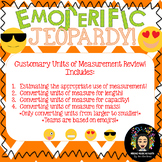 Emoji Jeopardy! Customary Units of Measurement Review!