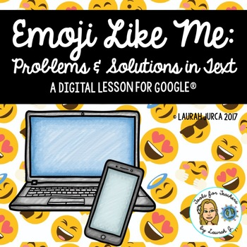 Emoji Like Me: A DigiDoc™ Digital Lesson on Problems & Solutions for Google®