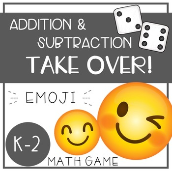 Emoji Math Games - Addition and Subtraction TAKE OVER! - EDITABLE