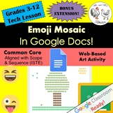 Emoji Mosaic in Google Docs Art / Technology Lesson Plan Grades 3-12