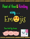 Emoji Point of View and Retelling - Three Little Pigs Version
