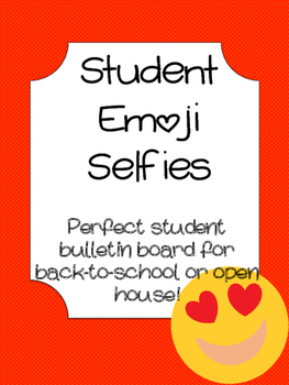 Emoji Selfie {student display for back-to-school or open house}