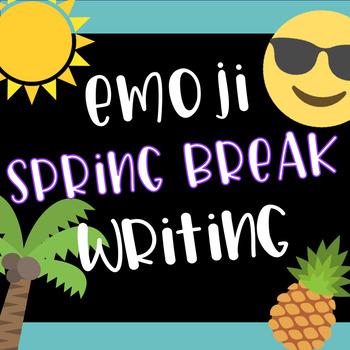 Emoji Spring Break Writing Activity Freebie