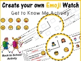 Emoji Watch: Get To Know Me - Back to School Activity
