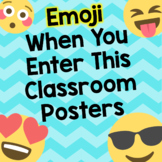 Emoji When You Enter This Classroom or School Poster Bulletin Board