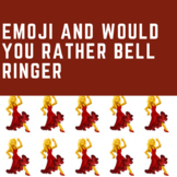 Emoji and Would You Rather Bell Ringer