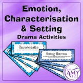 Emotion, Characterisation/Characterization and Setting Drama Activities