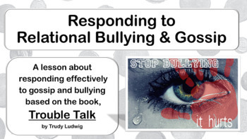 """Emotional Relational Bullying """"Trouble Talk""""  w 5 video Character Ed Lesson PBIS"""