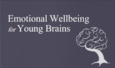 Emotional Wellbeing for Young Brains