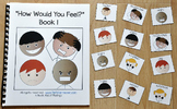"Emotions Adapted Book:  ""How Would You Feel? 1"