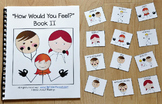 "Emotions Adapted Book:  ""How Would You Feel? 2"