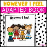 However I Feel, a book about emotions: Adapted Book for Students with Autism