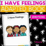 I Have Feelings, a book about emotions: Adapted Book for Students with Autism
