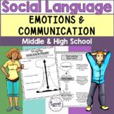 Emotions & Communication: Social Language Middle & High School
