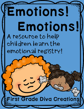 Emotions! Emotions!~Teaching the Emotional Registry